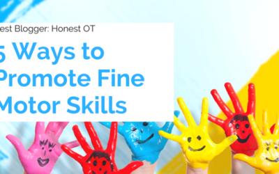 5 Ways to Promote Fine Motor Skills