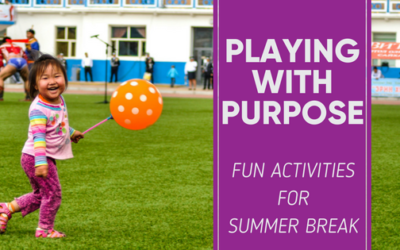 Playing With Purpose: Summer Break