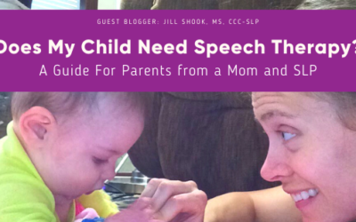 Does My Child Need Speech Therapy? A Guide For Parents from a Mom and SLP